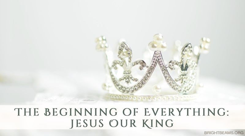 The Beginning of Everything: Jesus Our King - a crown on a table