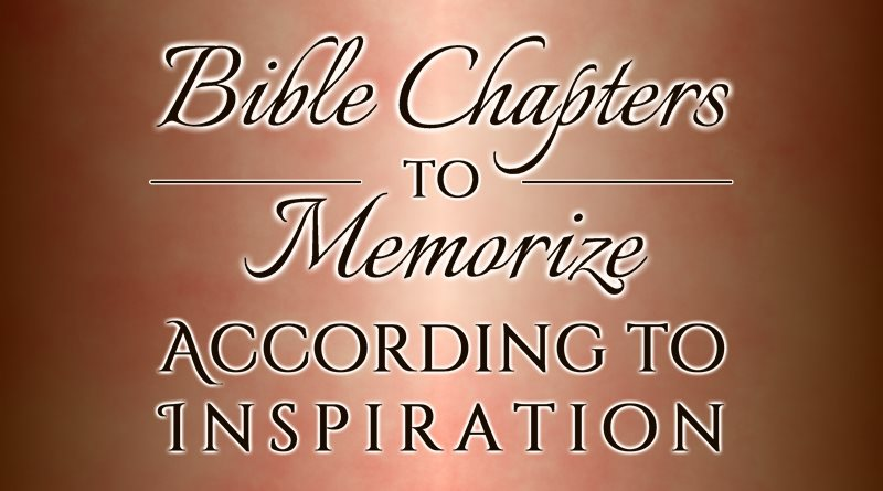 Bible Chapters to Memorize According to Inspiration