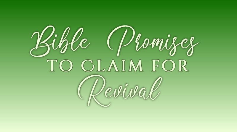 Bible Promises to Claim for Revival