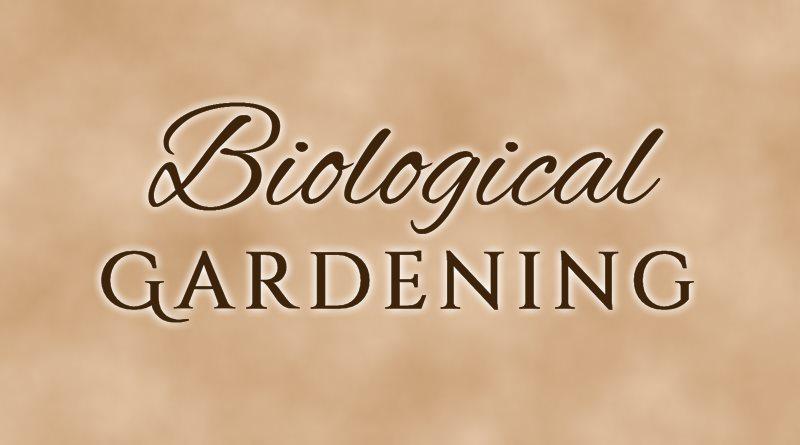Biological Gardening
