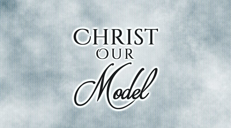 Christ Our Model