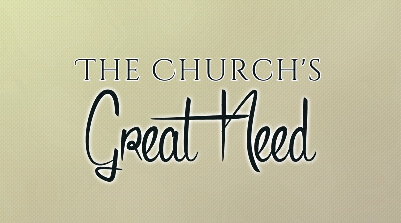 The Church's Great Need