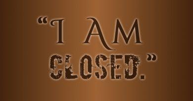I Am Closed.