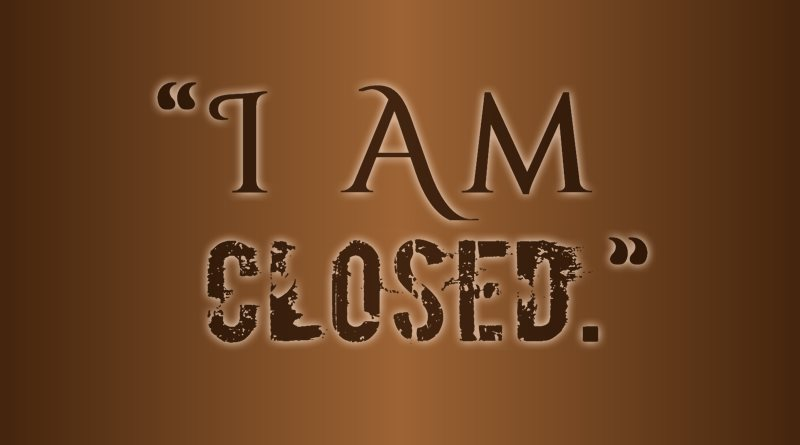 I Am Closed.