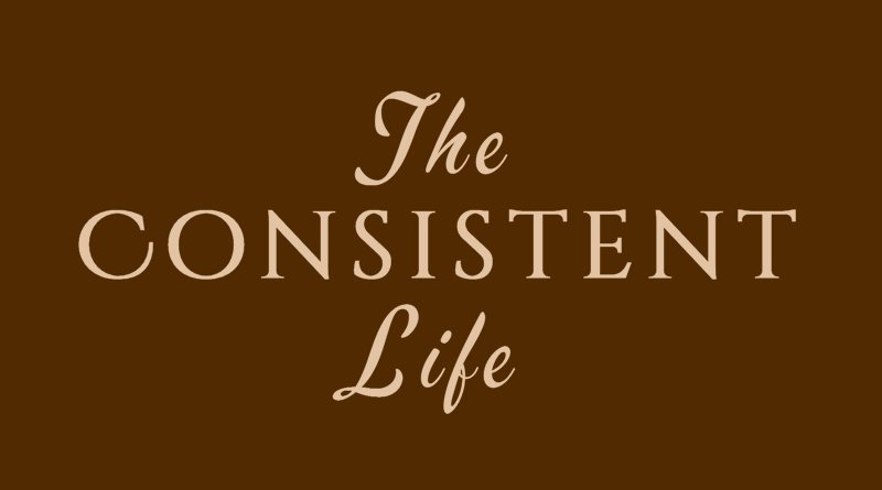 The Consistent Life