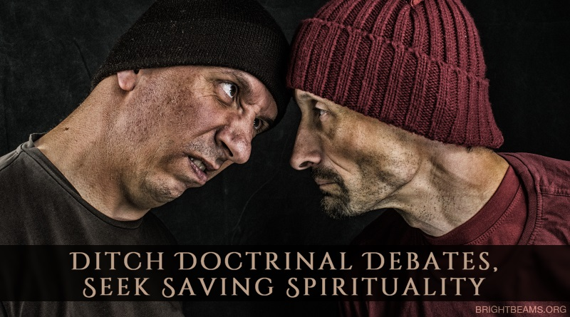 Ditch Doctrinal Debates, Seek Saving Spirituality - two men glaring at each other