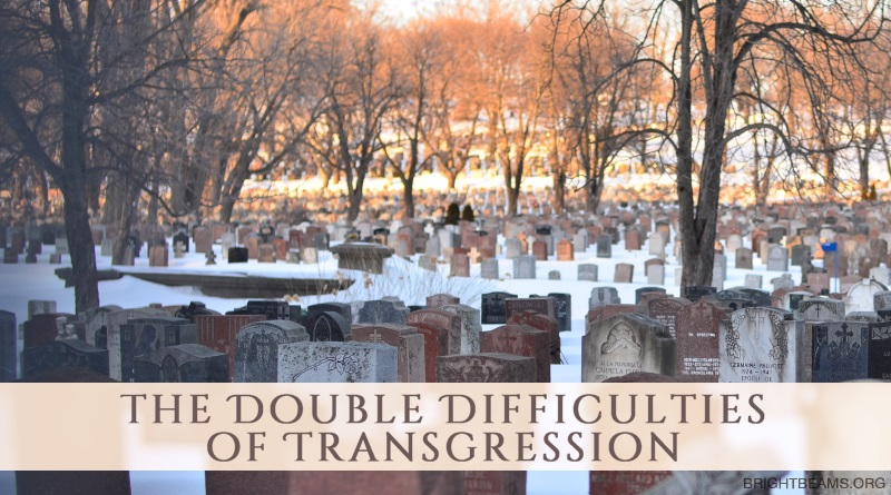 The Double Difficulties of Transgression - a graveyard