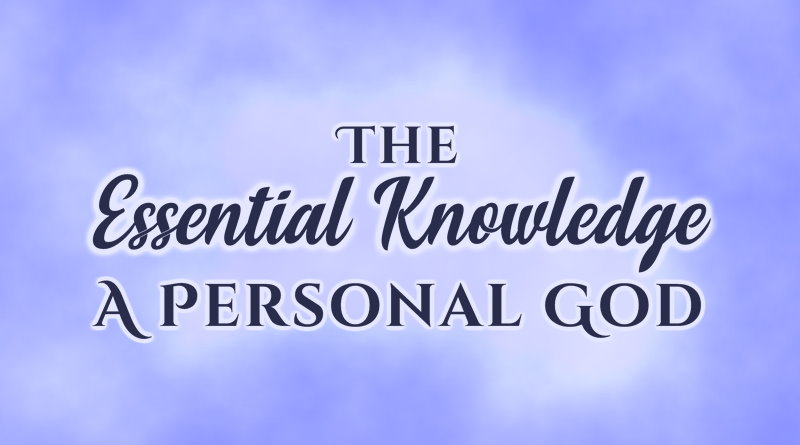 The Essential Knowledge: A Personal God