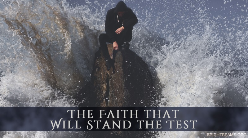 The Faith That Will Stand the Test - a man on a rock surrounded by crashing waves