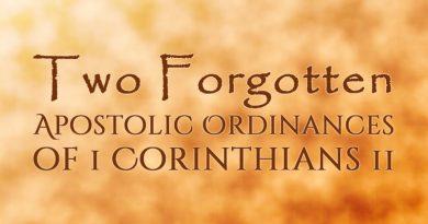 Two Forgotten Apostolic Ordinances of 1 Corinthians 11