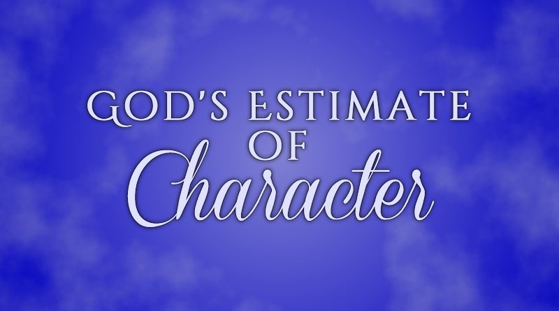 God's Estimate of Character