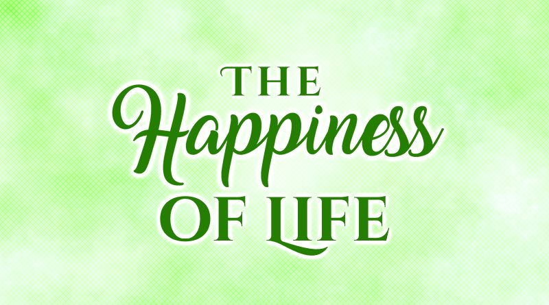 The Happiness of Life