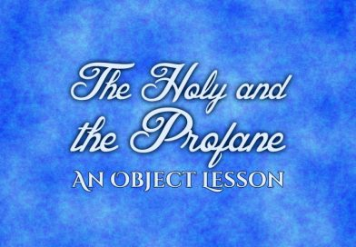 The Holy and the Profane: An Object Lesson