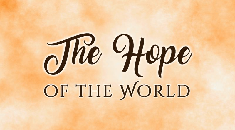 The Hope of the World