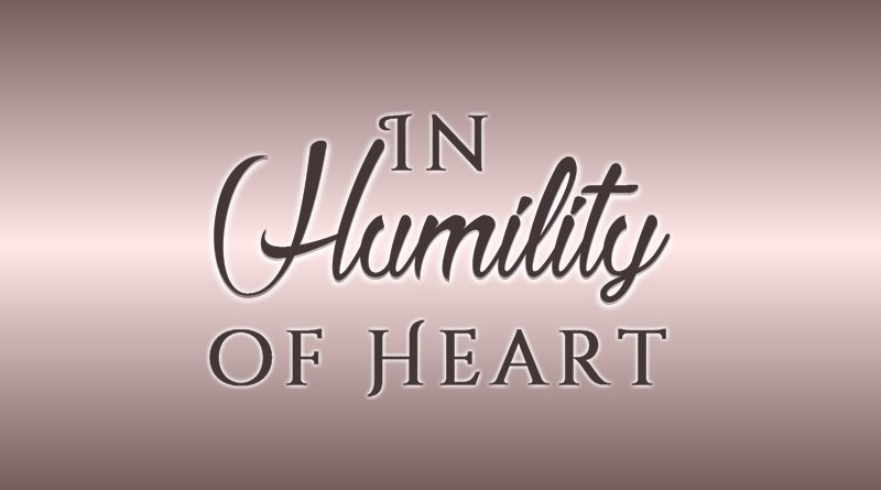 In Humility of Heart