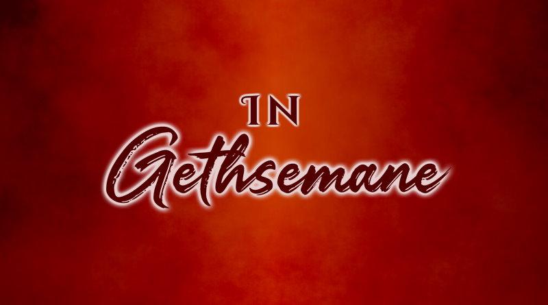 In Gethsemane