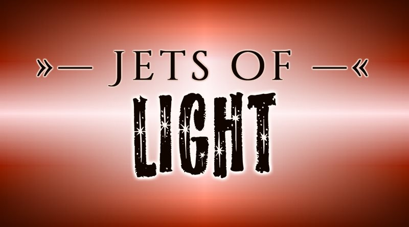 Jets of Light