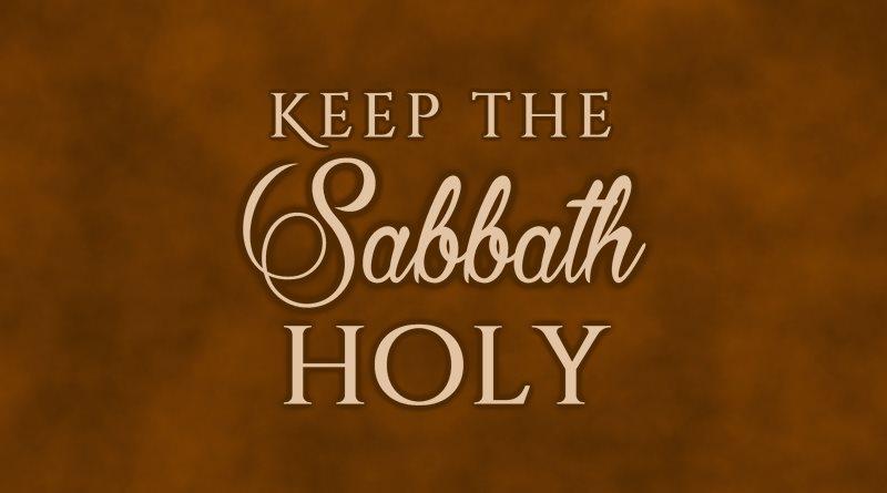 Keep the Sabbath Holy