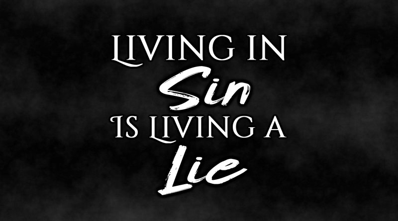 Living in Sin Is Living a Lie