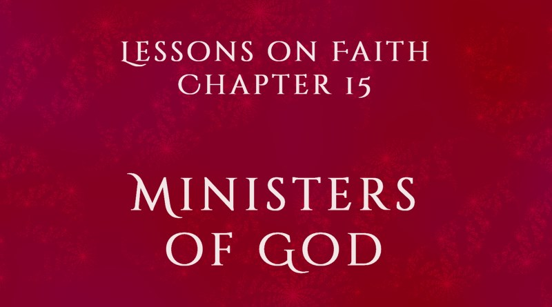Lessons on Faith, Chapter 15: Ministers of God