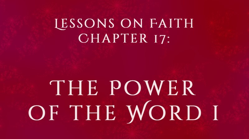 Lessons on Faith, Chapter 17: The Power of the Word