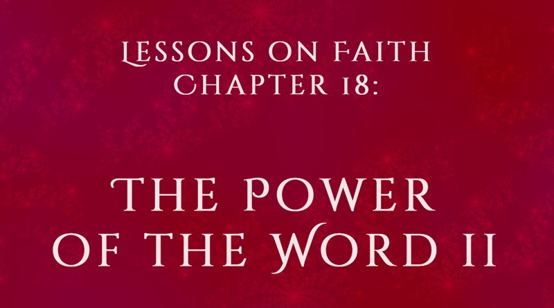 Lessons on Faith, Chapter 18: The Power of the Word II