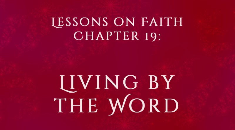 Lessons on Faith, Chapter 19: Living by the Word