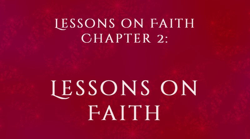 Lessons on Faith, Chapter 2: Lessons on Faith