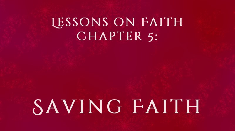 Lessons on Faith, Chapter 5: Saving Faith