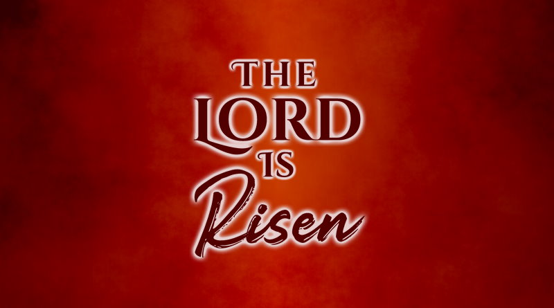 The Lord Is Risen