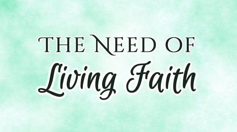 The Need of Living Faith