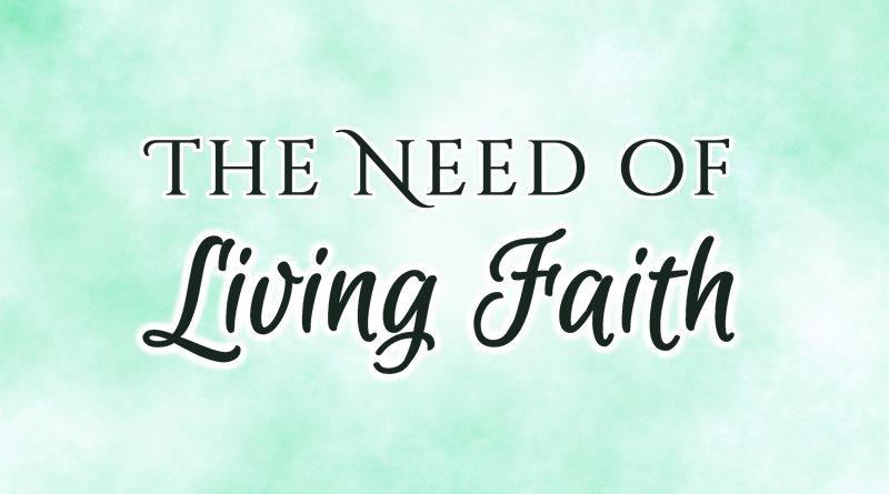 The Need of Living Faith