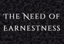 The Need of Earnestness