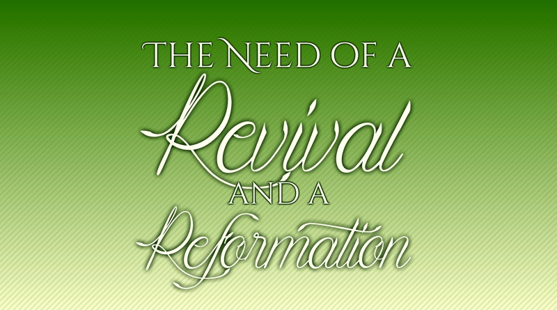 The Need of a Revival and a Reformation