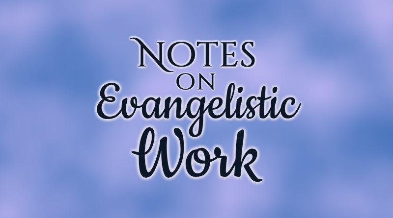 Notes on Evangelistic Work