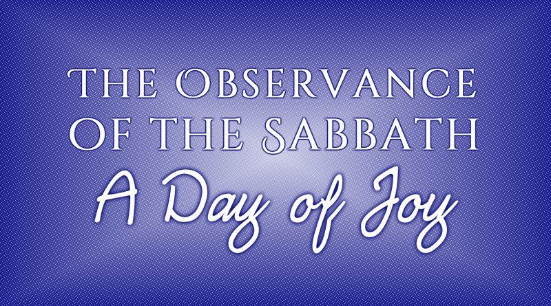 The Observance of the Sabbath: A Day of Joy