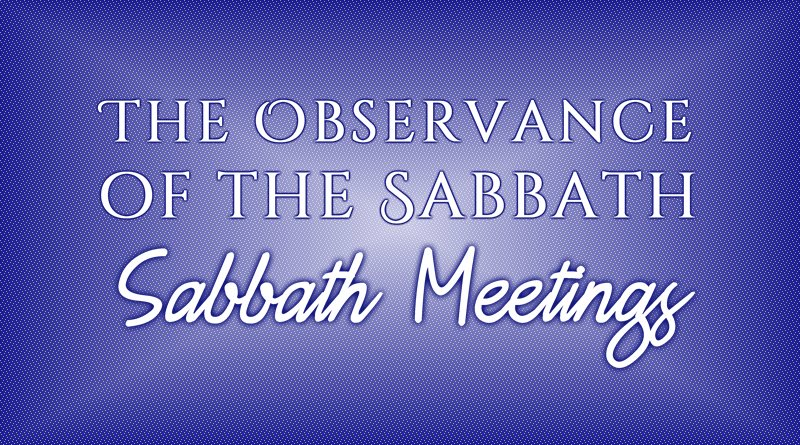The Observance of the Sabbath: Sabbath Meetings