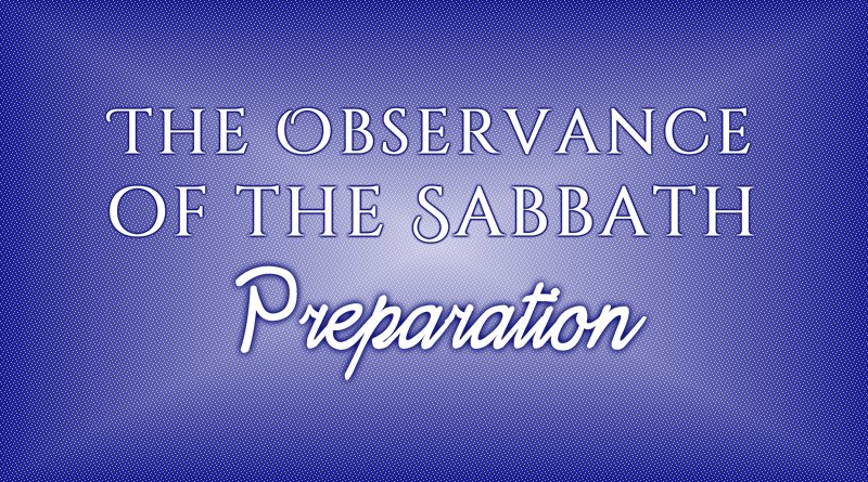 The Observance of the Sabbath: Preparation
