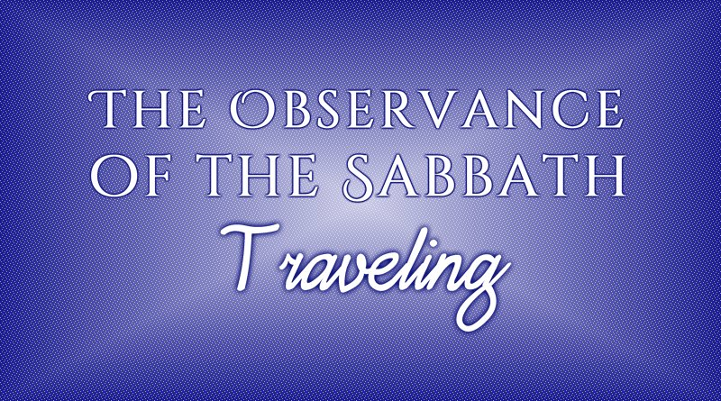 The Observance of the Sabbath: Traveling