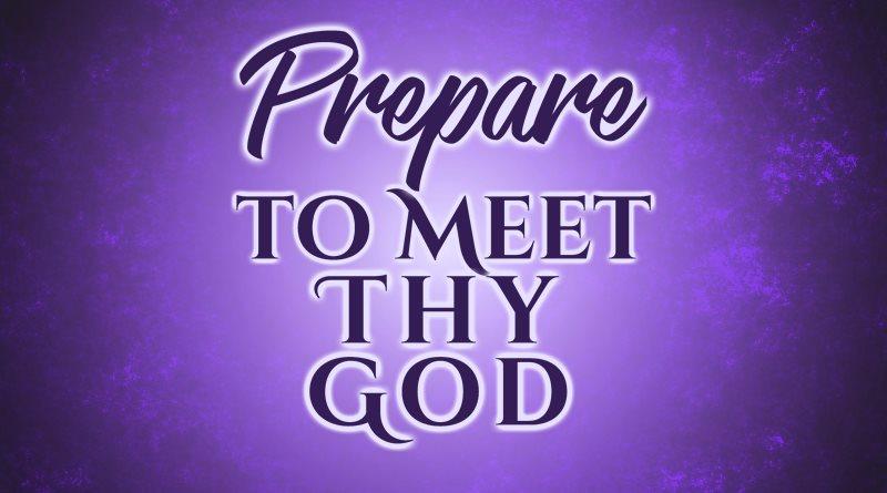 Prepare to Meet Thy God