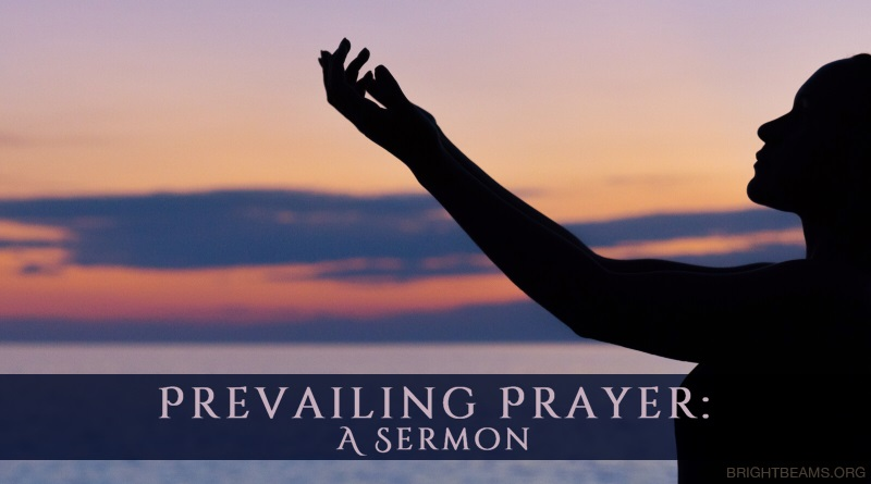 Prevailing Prayer: A Sermon - silhouette of a woman praying