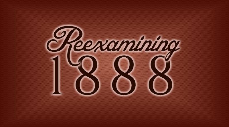 Reexamining 1888