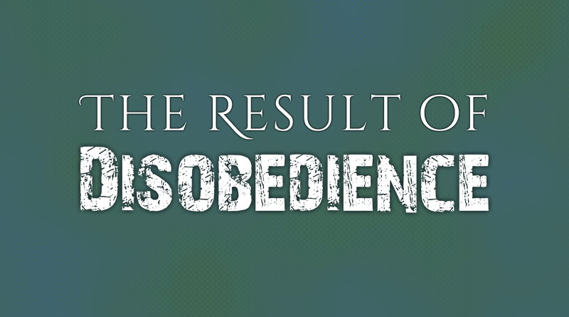 The Result of Disobedience