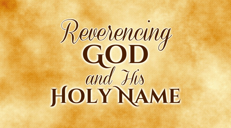 Reverencing God and His Holy Name