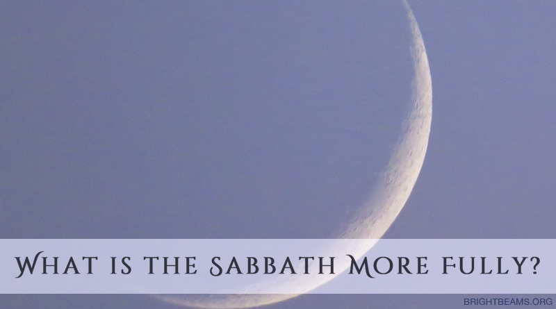 What Is the Sabbath More Fully? - a crescent moon