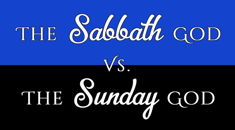 The Sabbath God Versus the Sunday God