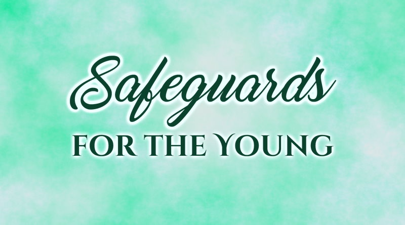 Safeguards for the Young