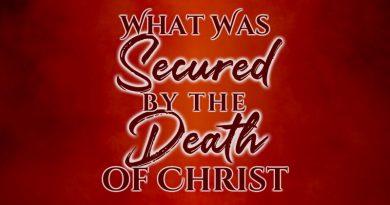 What Was Secured by the Death of Christ