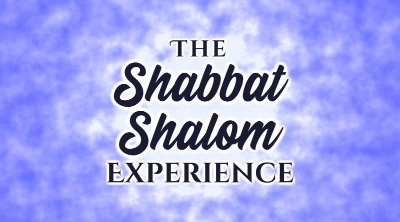 The Shabbat Shalom Experience