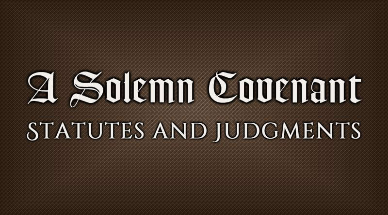 A Solemn Covenant: Statutes and Judgments
